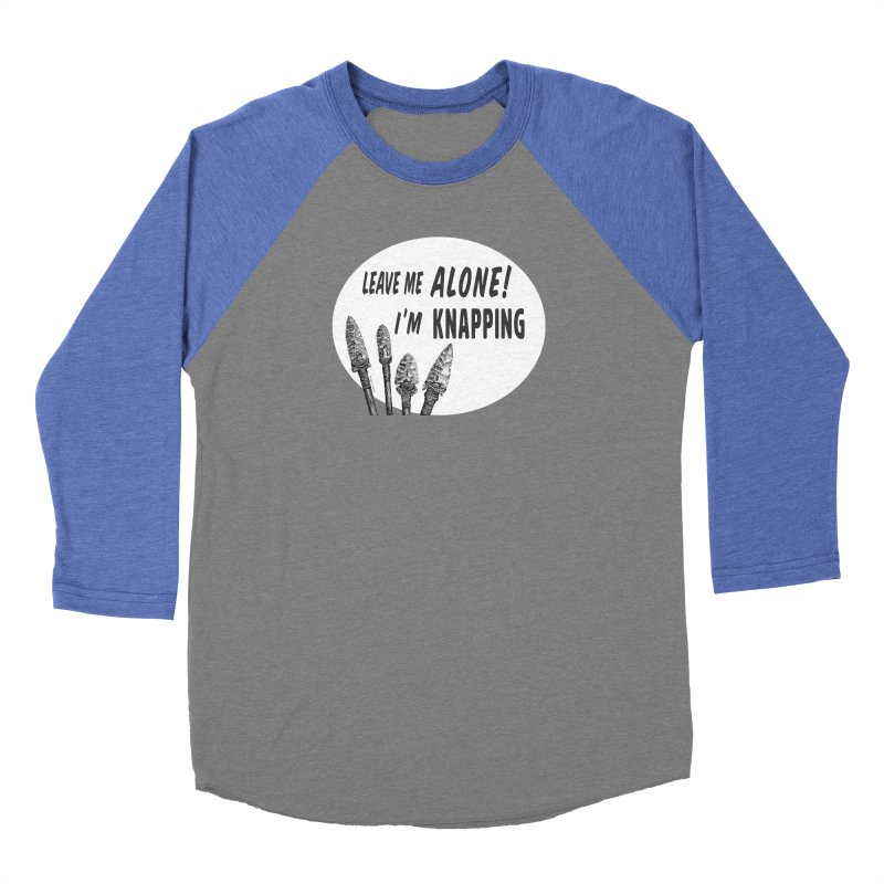 Leave Me Alone, I'm Knapping (white) Women's Longsleeve T-Shirt by Iowa Archaeology Gifts, Prints, & Apparel