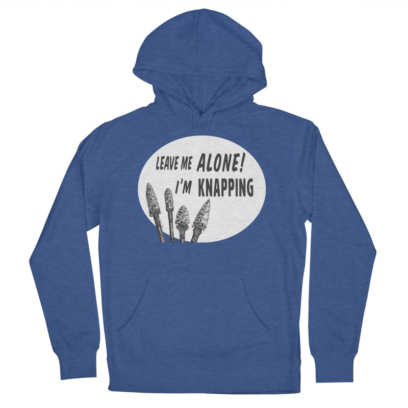 Leave Me Alone, I'm Knapping (white) Women's French Terry Pullover Hoody by Iowa Archaeology Gifts, Prints, & Apparel