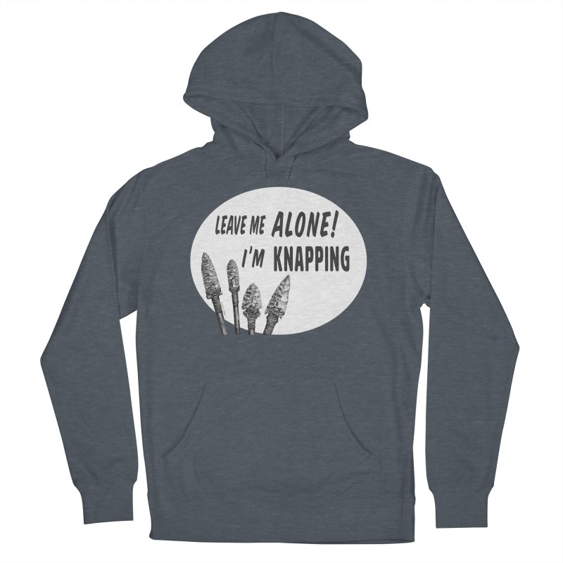Leave Me Alone, I'm Knapping (white) Men's French Terry Pullover Hoody by Iowa Archaeology Gifts, Prints, & Apparel