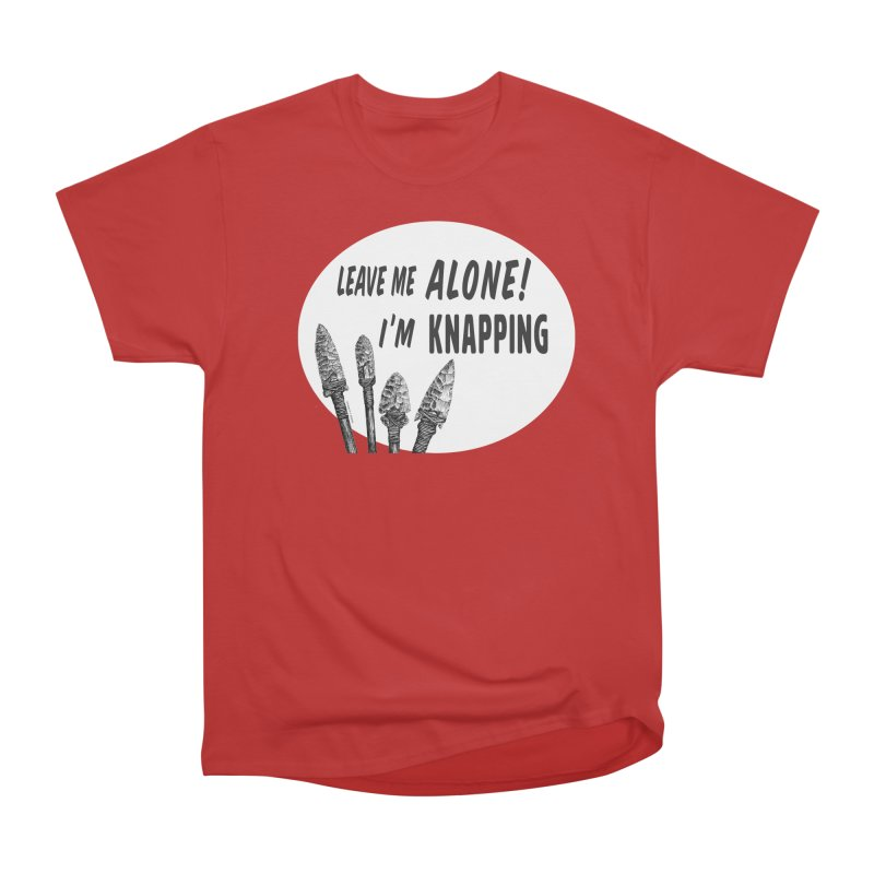 Leave Me Alone, I'm Knapping (white) Men's Heavyweight T-Shirt by Iowa Archaeology Gifts, Prints, & Apparel
