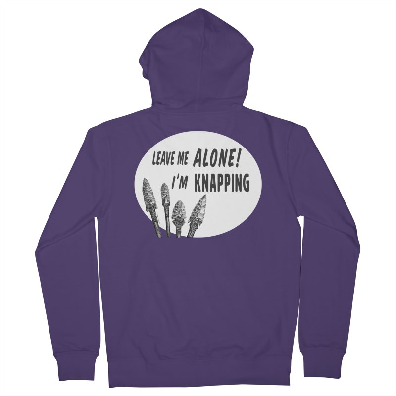 Leave Me Alone, I'm Knapping (white) Women's Zip-Up Hoody by Iowa Archaeology Gifts, Prints, & Apparel