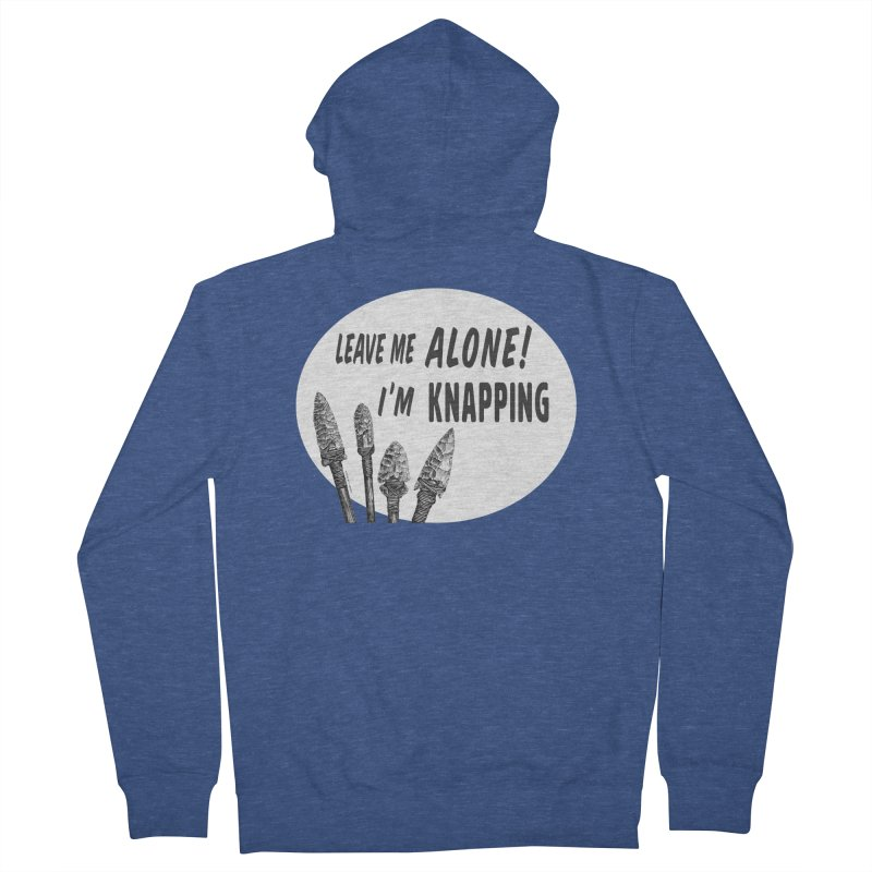Leave Me Alone, I'm Knapping (white) Men's French Terry Zip-Up Hoody by Iowa Archaeology Gifts, Prints, & Apparel