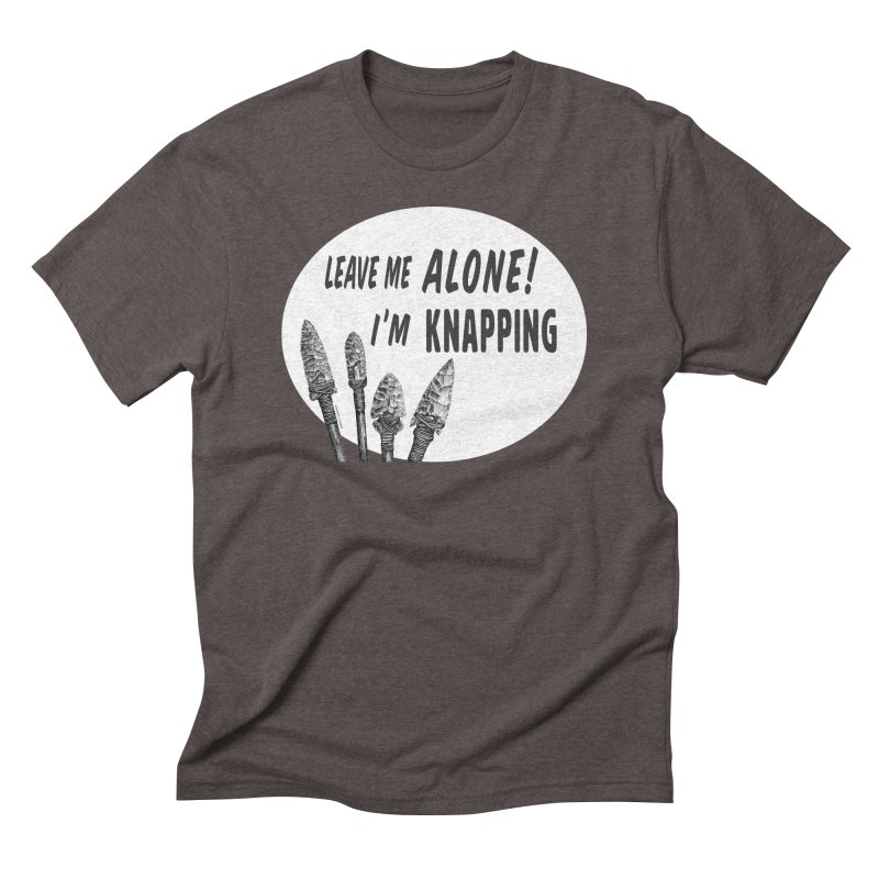 Leave Me Alone, I'm Knapping (white) Men's Triblend T-Shirt by Iowa Archaeology Gifts, Prints, & Apparel