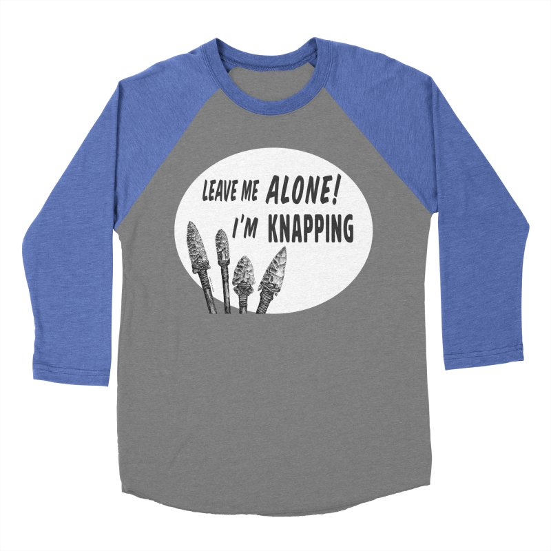 Leave Me Alone, I'm Knapping (white) Women's Baseball Triblend Longsleeve T-Shirt by Iowa Archaeology Gifts, Prints, & Apparel
