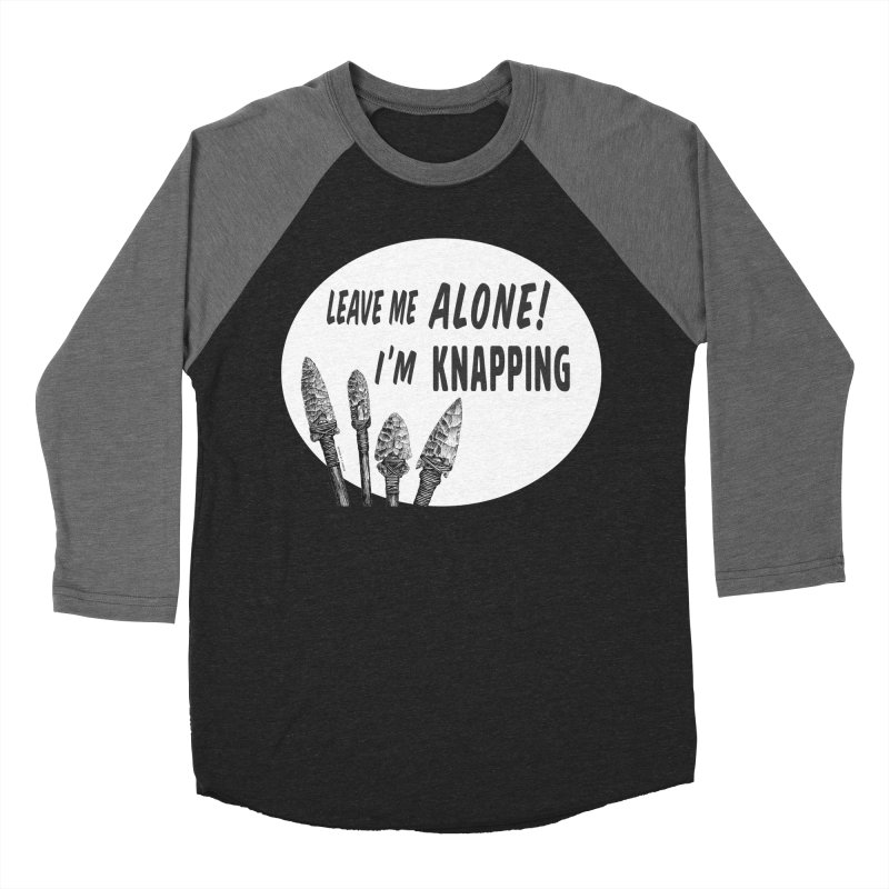 Leave Me Alone, I'm Knapping (white) Men's Baseball Triblend Longsleeve T-Shirt by Iowa Archaeology Gifts, Prints, & Apparel