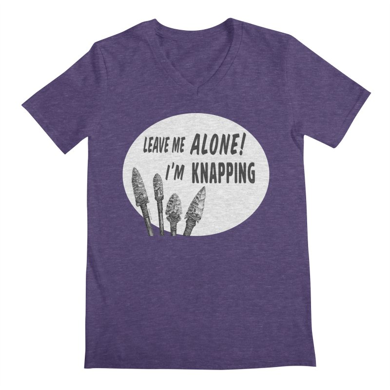 Leave Me Alone, I'm Knapping (white) Men's V-Neck by Iowa Archaeology Gifts, Prints, & Apparel