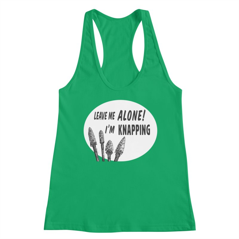 Leave Me Alone, I'm Knapping (white) Women's Tank by Iowa Archaeology Gifts, Prints, & Apparel