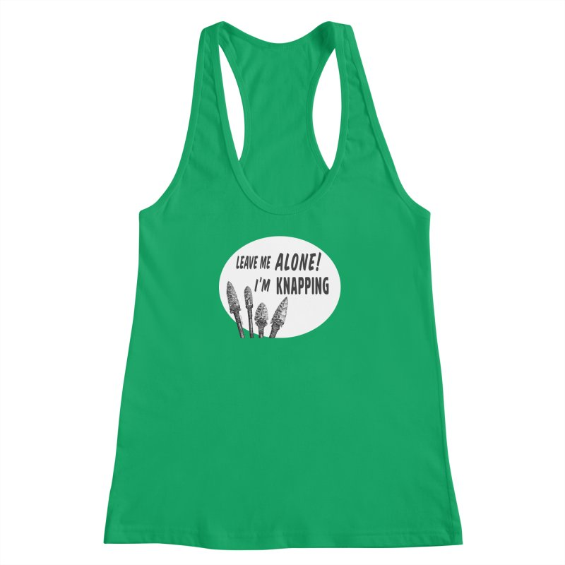 Leave Me Alone, I'm Knapping (white) Women's Racerback Tank by Iowa Archaeology Gifts, Prints, & Apparel