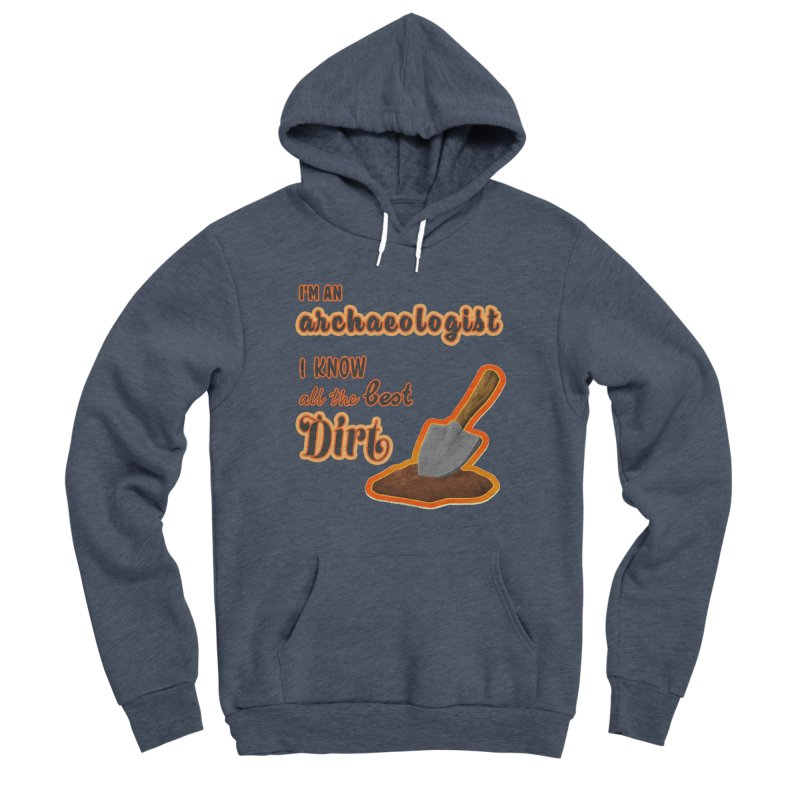 All the Best Dirt (Orange) Men's Sponge Fleece Pullover Hoody by Iowa Archaeology Gifts, Prints, & Apparel