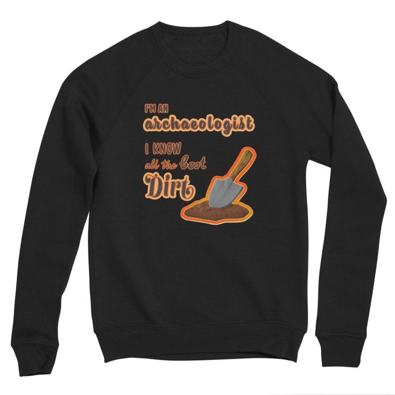 All the Best Dirt (Orange) Men's Sponge Fleece Sweatshirt by Iowa Archaeology Gifts, Prints, & Apparel
