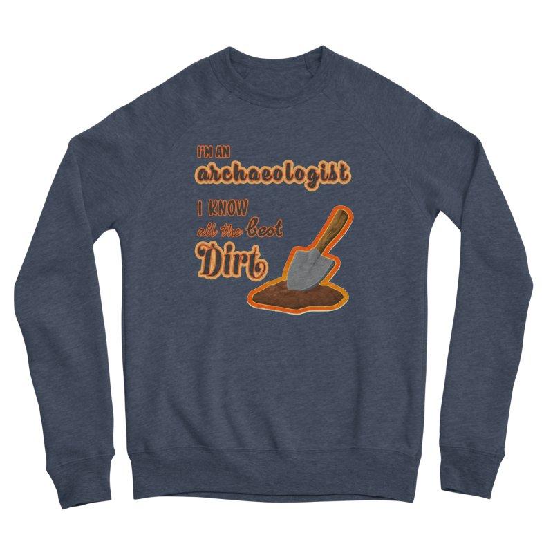 All the Best Dirt (Orange) Women's Sponge Fleece Sweatshirt by Iowa Archaeology Gifts, Prints, & Apparel