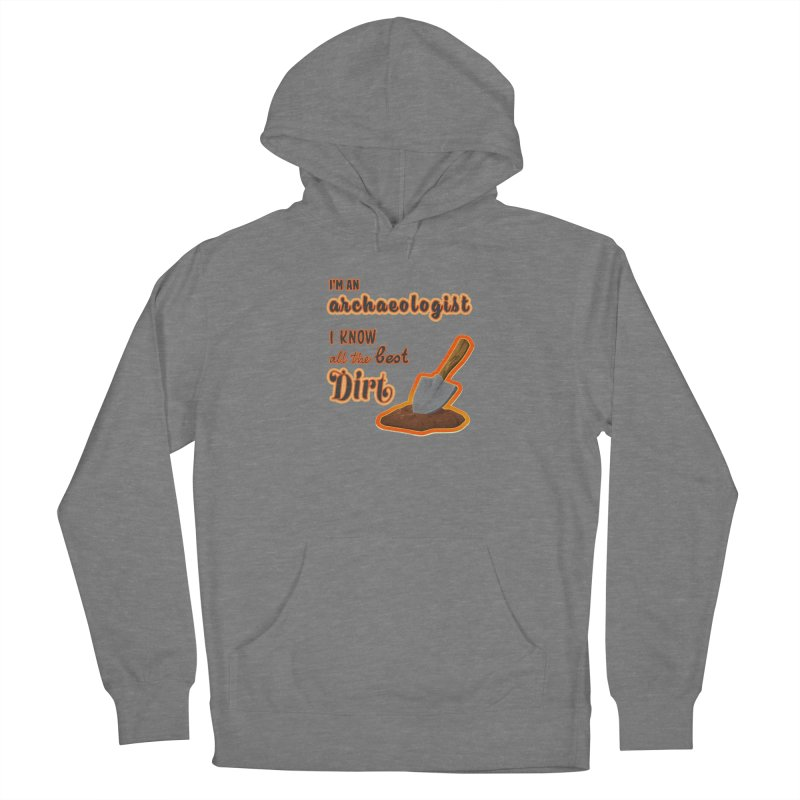 All the Best Dirt (Orange) Women's Pullover Hoody by Iowa Archaeology Gifts, Prints, & Apparel