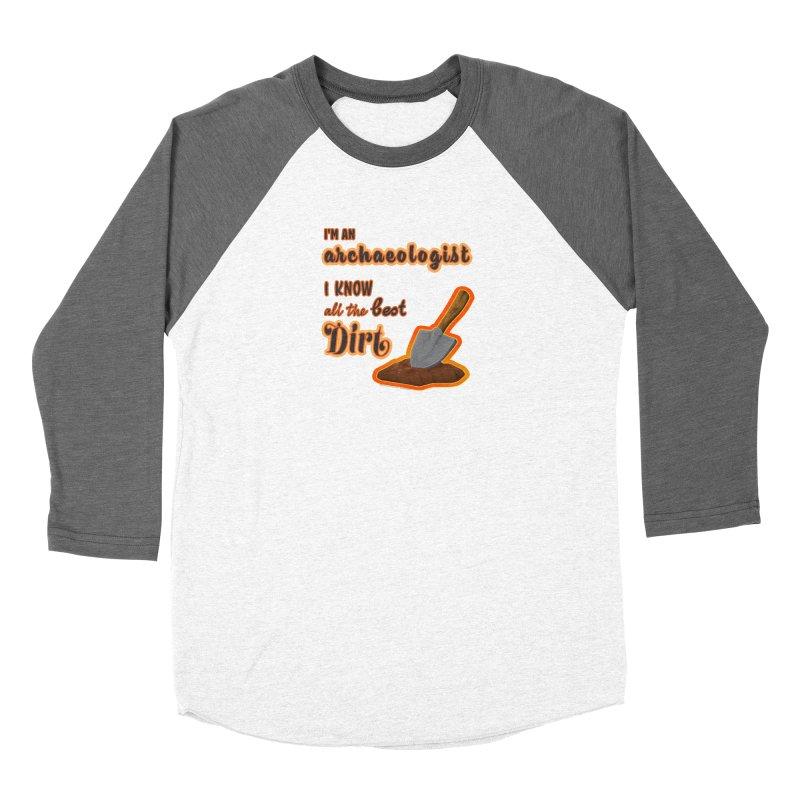 All the Best Dirt (Orange) Women's Longsleeve T-Shirt by Iowa Archaeology Gifts, Prints, & Apparel