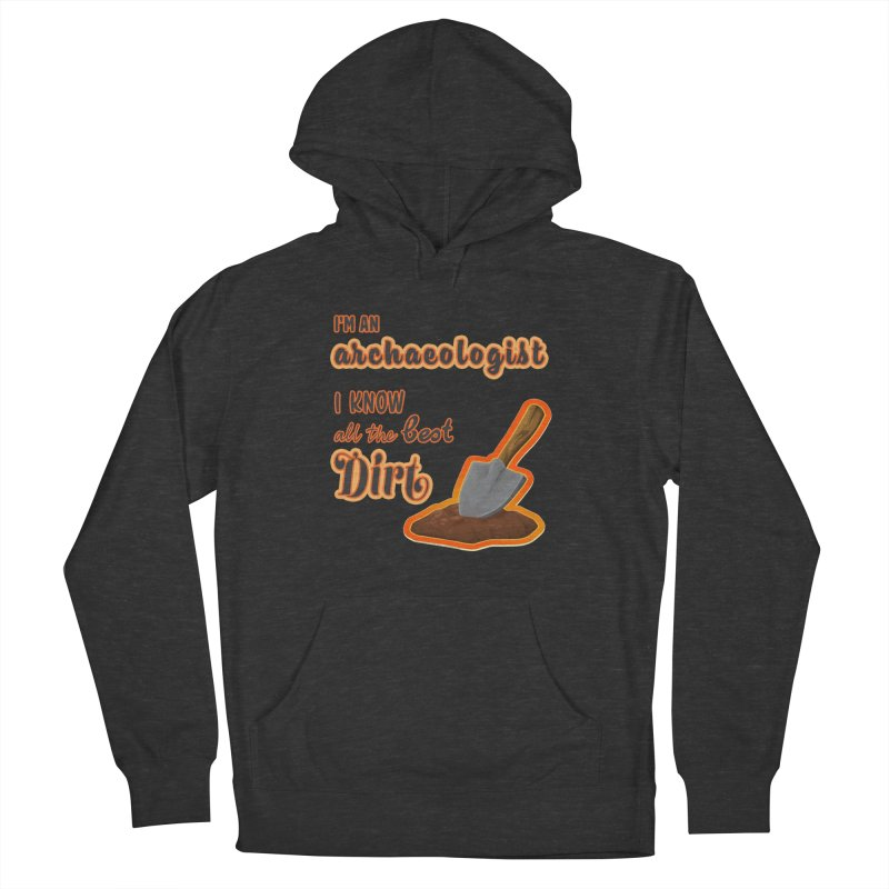 All the Best Dirt (Orange) Women's French Terry Pullover Hoody by Iowa Archaeology Gifts, Prints, & Apparel