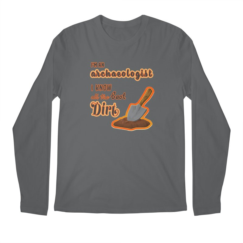 All the Best Dirt (Orange) Men's Regular Longsleeve T-Shirt by Iowa Archaeology Gifts, Prints, & Apparel
