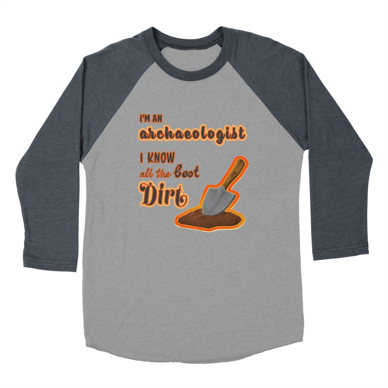 All the Best Dirt (Orange) Men's Baseball Triblend Longsleeve T-Shirt by Iowa Archaeology Gifts, Prints, & Apparel