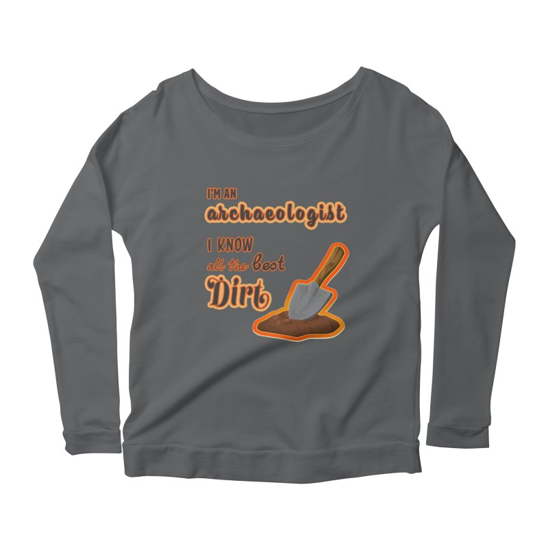 All the Best Dirt (Orange) Women's Longsleeve T-Shirt by Iowa Archaeology Gifts, Prints, & Apparel
