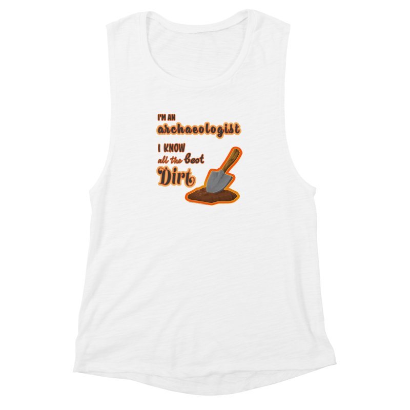 All the Best Dirt (Orange) Women's Muscle Tank by Iowa Archaeology Gifts, Prints, & Apparel
