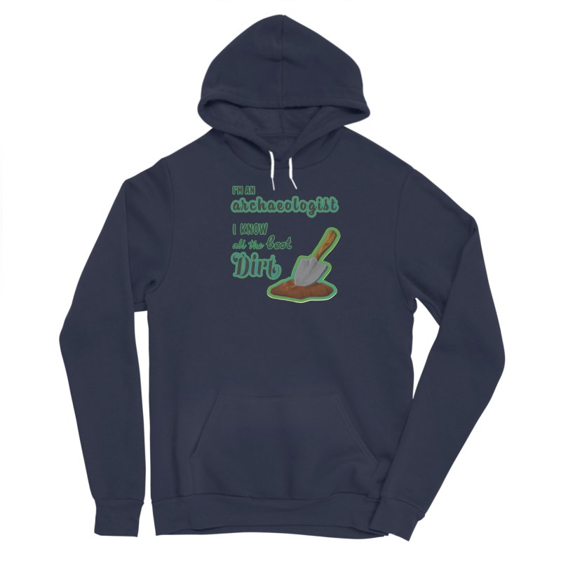 All the Best Dirt (Green) Men's Pullover Hoody by Iowa Archaeology Gifts, Prints, & Apparel
