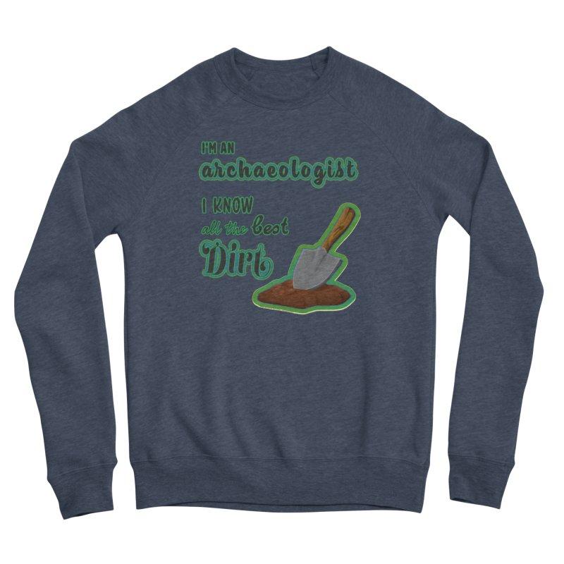 All the Best Dirt (Green) Women's Sponge Fleece Sweatshirt by Iowa Archaeology Gifts, Prints, & Apparel