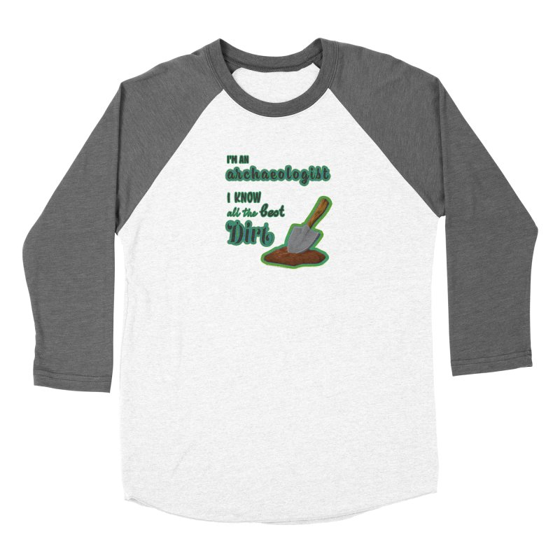 All the Best Dirt (Green) Women's Longsleeve T-Shirt by Iowa Archaeology Gifts, Prints, & Apparel