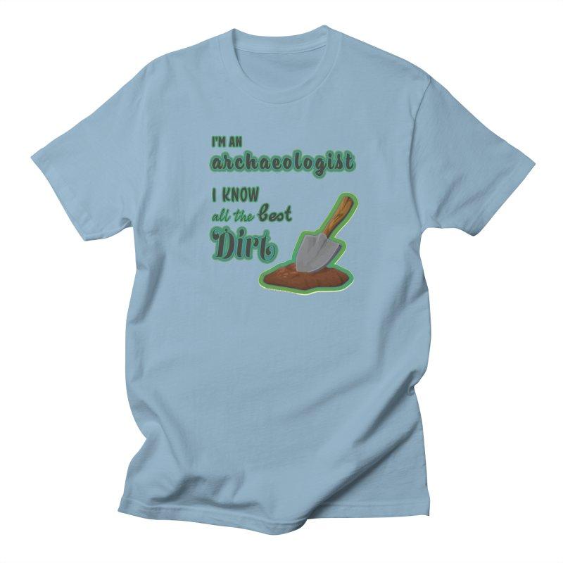 All the Best Dirt (Green) Women's Regular Unisex T-Shirt by Iowa Archaeology Gifts, Prints, & Apparel