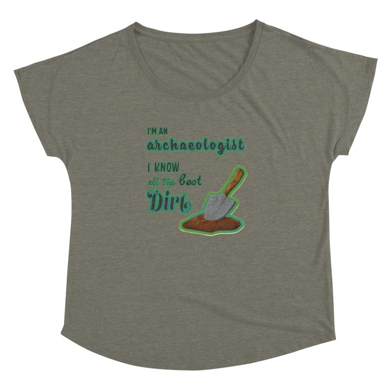 All the Best Dirt (Green) Women's Dolman Scoop Neck by Iowa Archaeology Gifts, Prints, & Apparel