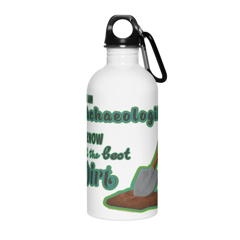 All the Best Dirt (Green) Accessories Water Bottle by Iowa Archaeology Gifts, Prints, & Apparel