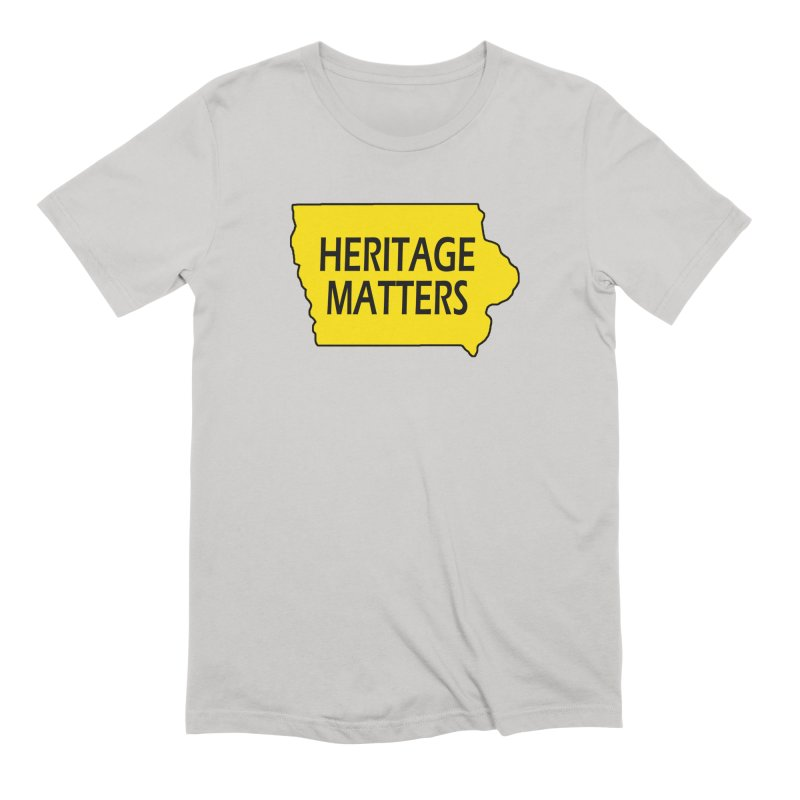 Heritage Matters (Iowa) Men's Extra Soft T-Shirt by Iowa Archaeology Gifts, Prints, & Apparel