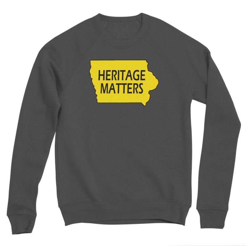 Heritage Matters (Iowa) Men's Sponge Fleece Sweatshirt by Iowa Archaeology Gifts, Prints, & Apparel