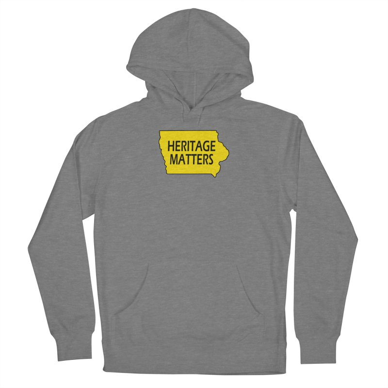Heritage Matters (Iowa) Women's Pullover Hoody by Iowa Archaeology Gifts, Prints, & Apparel