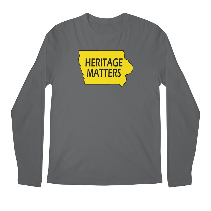 Heritage Matters (Iowa) Men's Regular Longsleeve T-Shirt by Iowa Archaeology Gifts, Prints, & Apparel