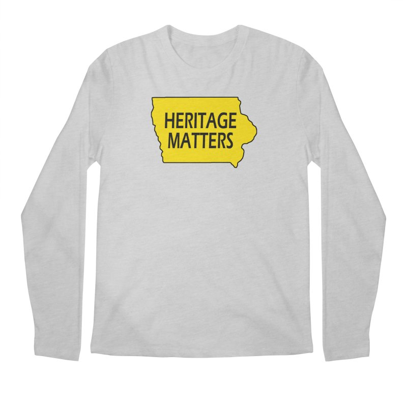 Heritage Matters (Iowa) Men's Regular Longsleeve T-Shirt by Iowa Archaeology Gifts, Prints, & Apparel