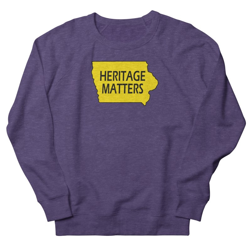 Heritage Matters (Iowa) Women's French Terry Sweatshirt by Iowa Archaeology Gifts, Prints, & Apparel
