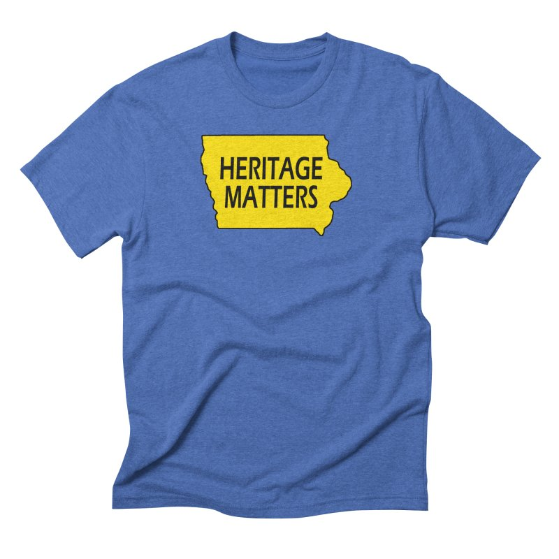 Heritage Matters (Iowa) Men's Triblend T-Shirt by Iowa Archaeology Gifts, Prints, & Apparel
