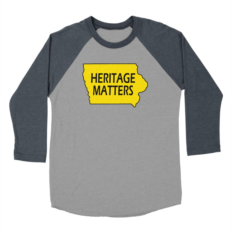 Heritage Matters (Iowa) Men's Baseball Triblend Longsleeve T-Shirt by Iowa Archaeology Gifts, Prints, & Apparel