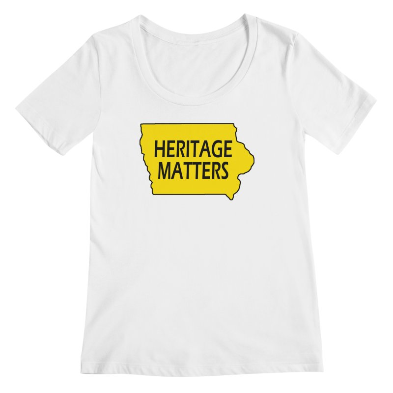 Heritage Matters (Iowa) Women's Regular Scoop Neck by Iowa Archaeology Gifts, Prints, & Apparel
