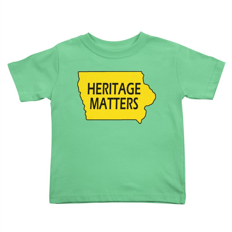 Heritage Matters (Iowa) Kids Toddler T-Shirt by Iowa Archaeology Gifts, Prints, & Apparel