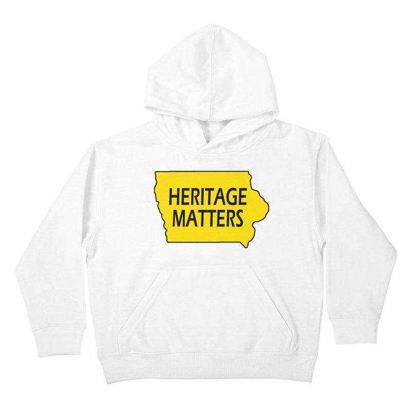 Heritage Matters (Iowa) Kids Pullover Hoody by Iowa Archaeology Gifts, Prints, & Apparel