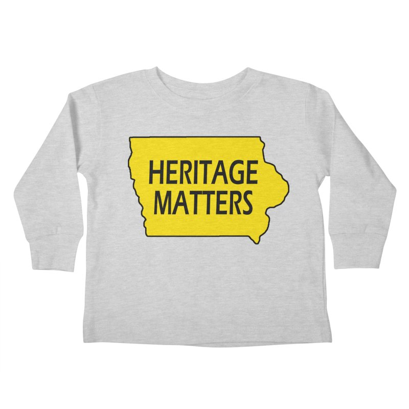 Heritage Matters (Iowa) Kids Toddler Longsleeve T-Shirt by Iowa Archaeology Gifts, Prints, & Apparel