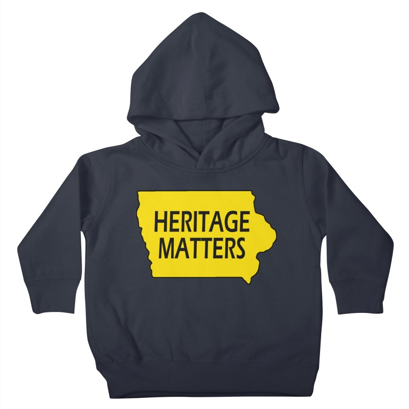Heritage Matters (Iowa) Kids Toddler Pullover Hoody by Iowa Archaeology Gifts, Prints, & Apparel