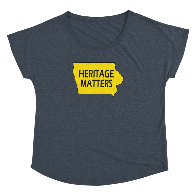 Heritage Matters (Iowa) Women's Dolman Scoop Neck by Iowa Archaeology Gifts, Prints, & Apparel