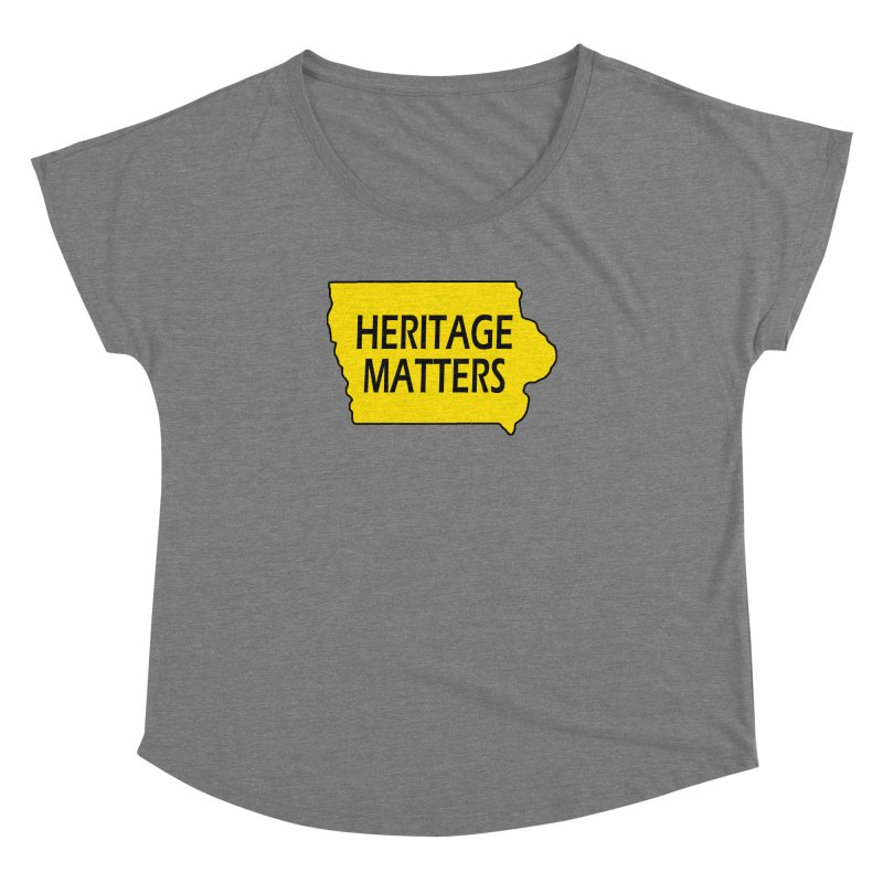 Heritage Matters (Iowa) Women's Dolman Scoop Neck by Iowa Archaeology Gifts, Prints, & Apparel