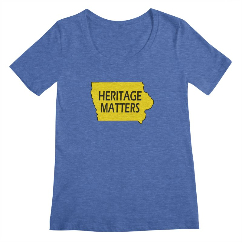 Heritage Matters (Iowa) Women's Regular Scoop Neck by Iowa Archaeology Gifts, Prints, & Apparel