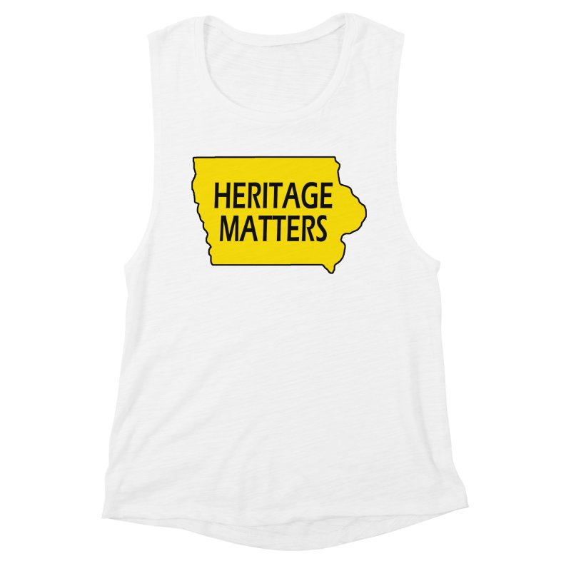 Heritage Matters (Iowa) Women's Muscle Tank by Iowa Archaeology Gifts, Prints, & Apparel