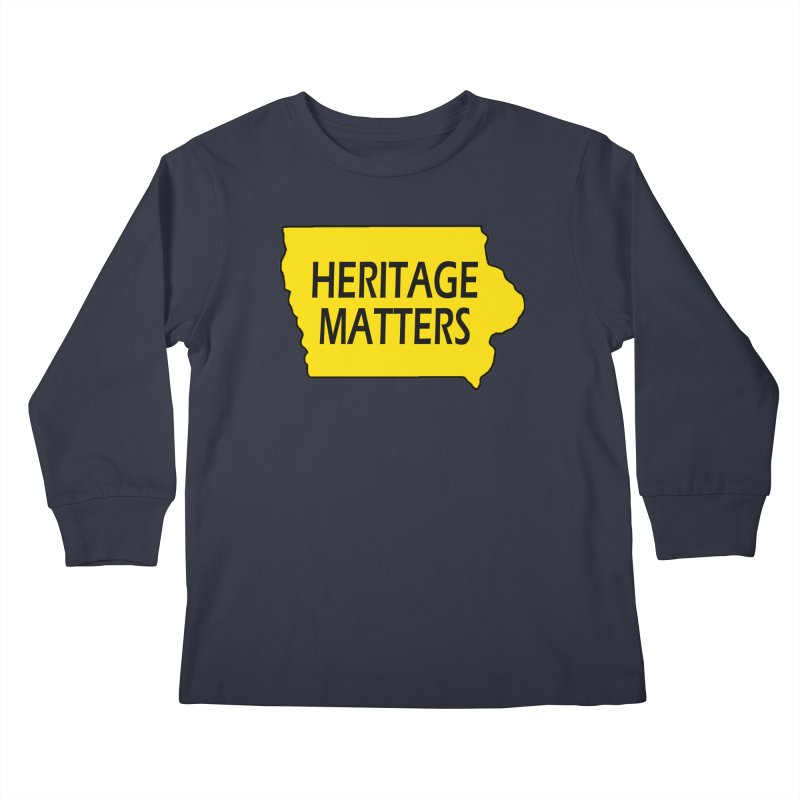 Heritage Matters (Iowa) Kids Longsleeve T-Shirt by Iowa Archaeology Gifts, Prints, & Apparel