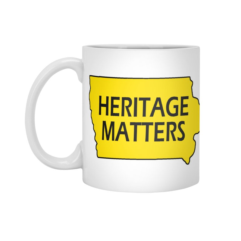 Heritage Matters (Iowa) Accessories Mug by Iowa Archaeology Gifts, Prints, & Apparel