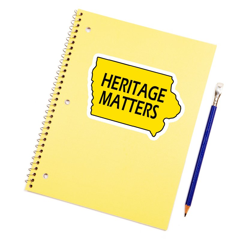 Heritage Matters (Iowa) Accessories Sticker by Iowa Archaeology Gifts, Prints, & Apparel