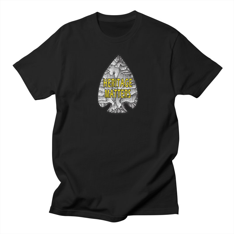 Heritage Matters Women's Regular Unisex T-Shirt by Iowa Archaeology Gifts, Prints, & Apparel