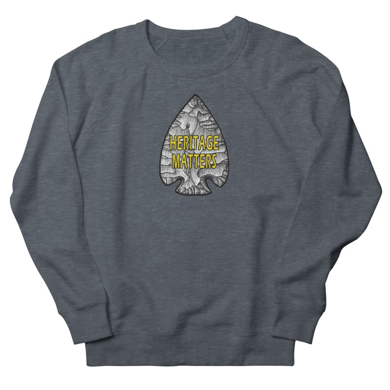 Heritage Matters Women's French Terry Sweatshirt by Iowa Archaeology Gifts, Prints, & Apparel